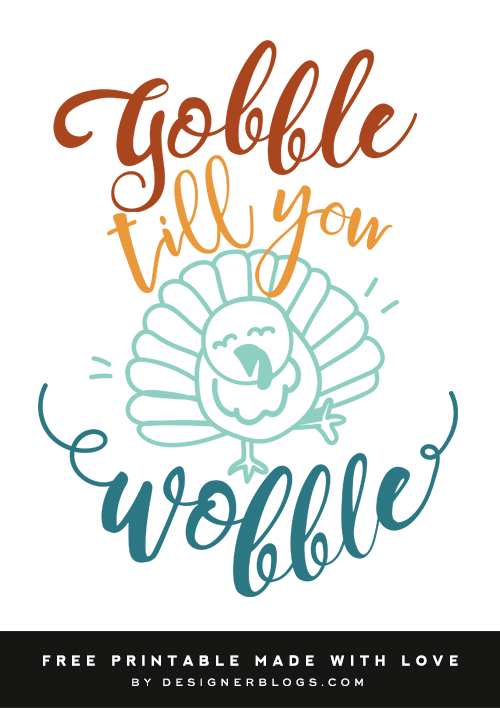 Gobble till you Wobble Free Printable