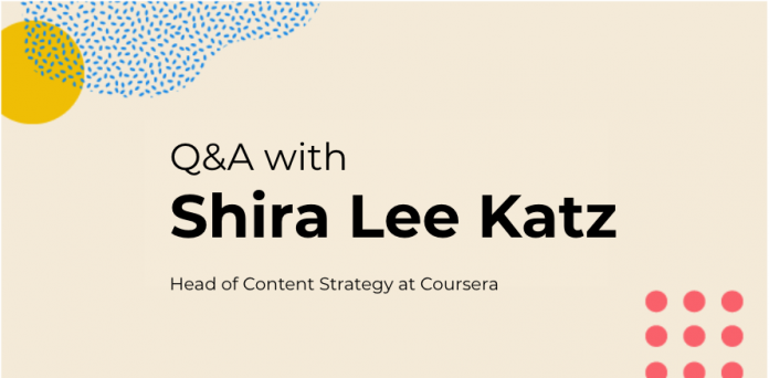 Q&A with Shira Lee Katz, Head of Content Strategy at Coursera
