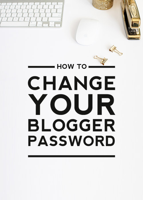 How to Change Your Blogger Password