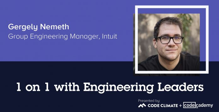 1 on 1 with Engineering Leaders: Intuit Engineering Manager Gergely Nemeth
