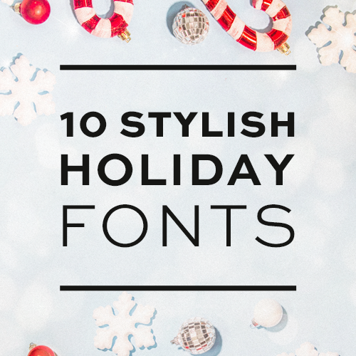 10 Fonts For Holiday Crafts You Need to Know