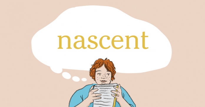 Word of the Day: nascent