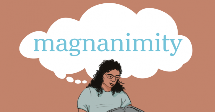 Word of the Day: magnanimity