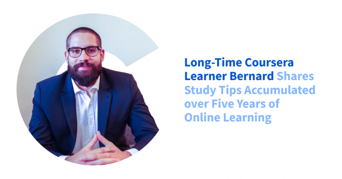 Long-Time Coursera Learner Bernard Shares Study Tips Accumulated over Five Years of Online Learning