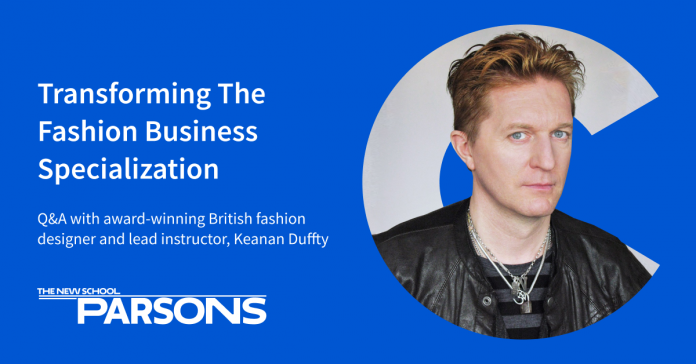 Transforming the Fashion Business Specialization from Parsons School of Design, The New School: Q&A with Keanan Duffty