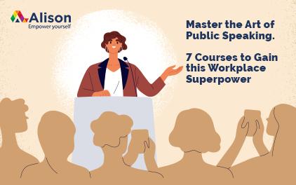 Master the Art of Public Speaking – 7 Courses to Gain this Workplace Superpower